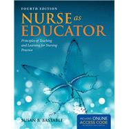 Nurse As Educator: Principles of Teaching and Learning for Nursing Practice with Nursing Educator Readers Package by Bastable, Susan B., 9781449697501