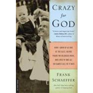 Crazy for God by Schaeffer, Frank, 9780306817502