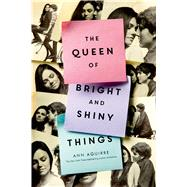 The Queen of Bright and Shiny Things by Aguirre, Ann, 9781250047502