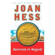 Muletrain to Maggody An Arly Hanks Mystery by Hess, Joan, 9781501127502