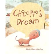 Chocolate's Dream by Blasco, Elisabeth; Coco, Cha; Brokenbrow, Jon, 9788416147502