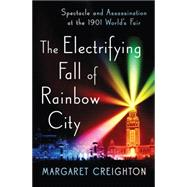 The Electrifying Fall of Rainbow City by Creighton, Margaret, 9780393247503