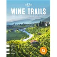 Wine Trails by Lonely Planet Publications, 9781743607503