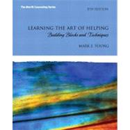 Learning the Art of Helping Building Blocks and Techniques by Young, Mark E., 9780132627504