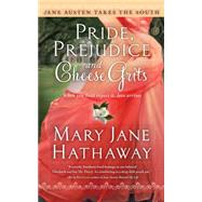 Pride, Prejudice and Cheese Grits by Hathaway, Mary  Jane, 9781476777504
