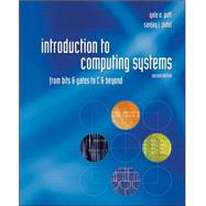 Introduction to Computing Systems: From Bits & Gates to C & Beyond by Patt, Yale; Patel, Sanjay, 9780072467505