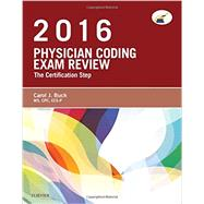 Physician Coding Exam Review 2016: The Certification Step by Buck, Carol J., 9780323227506