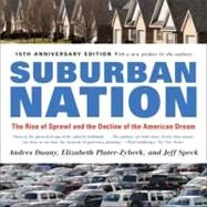 Suburban Nation The Rise of Sprawl and the Decline of the American Dream by Duany, Andres; Plater-Zyberk, Elizabeth; Speck, Jeff, 9780865477506