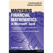 Mastering Financial Mathematics in Microsoft Excel A practical guide to business calculations by Day, Alastair, 9781292067506