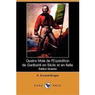 Quatre Mois De L'expedition De Garibaldi En Sicile Et En Italie by Durand-brager, H., 9781409977506