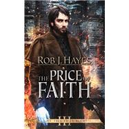 The Price of Faith by Hayes, Rob J., 9781941987506