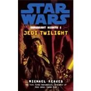 Jedi Twilight: Star Wars Legends (Coruscant Nights, Book I) by REAVES, MICHAEL, 9780345477507