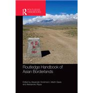 Routledge Handbook of Asian Borderlands by HORSTMANN; ALEXANDER, 9781138917507