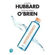 MICROECONOMICS by Hubbard, R. Glenn; O'Brien, Anthony Patrick, 9780134737508