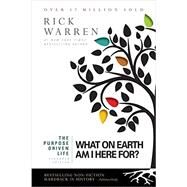 The Purpose Driven Life: What on Earth Am I Here For? by Warren, Rick, 9780310337508