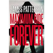 Maximum Ride Forever by Patterson, James, 9780316207508
