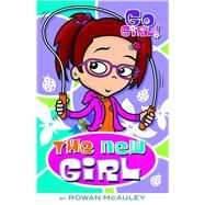 Go Girl! #9 The New Girl by McAuley, Rowan; Oswald, Ash, 9781250087508