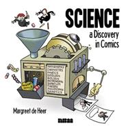 Science: A Discovery in Comics by De Heer, Margreet, 9781561637508