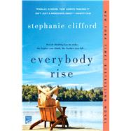 Everybody Rise A Novel by Clifford, Stephanie, 9781250077509
