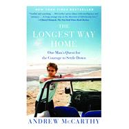 The Longest Way Home One Man's Quest for the Courage to Settle Down by McCarthy, Andrew, 9781451667509