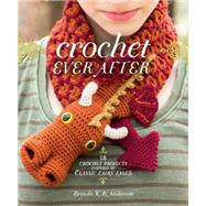 Crochet Ever After by Anderson, Brenda K. B., 9781620337509