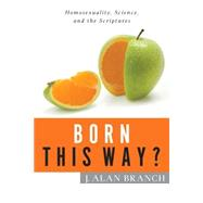 Born This Way? by Branch, J. Alan, 9781941337509