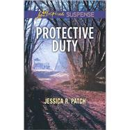 Protective Duty by Patch, Jessica R., 9780373447510