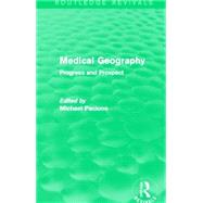 Medical Geography (Routledge Revivals): Progress and Prospect by Pacione; Michael, 9780415707510