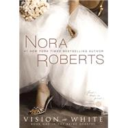Vision In White by Roberts, Nora, 9780425227510
