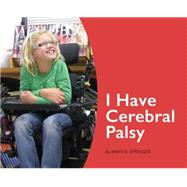 I Have Cerebral Palsy by Springer, Mary B., 9781595727510
