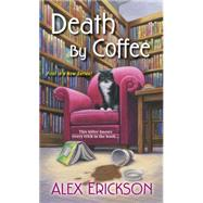 Death by Coffee by Erickson, Alex, 9781617737510