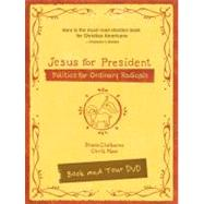 Jesus for President: Politics for Ordinary Radicals by Claiborne, Shane; Haw, Chris, 9780310687511