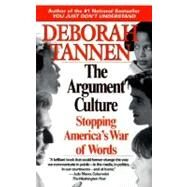 Argument Culture : Moving from Debate to Dialogue by TANNEN, DEBORAH, 9780345407511