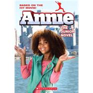 Annie: The Junior Novel (Movie Tie-In) by Ryals, Lexi, 9780545797511