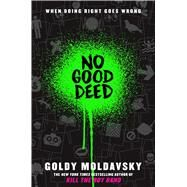 No Good Deed by Moldavsky, Goldy, 9780545867511