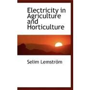 Electricity in Agriculture and Horticulture by Lemstrapm, Selim, 9780554467511