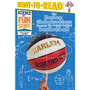 The Harlem Globetrotters Present the Points Behind Basketball by Dobrow, Larry; Burroughs, Scott, 9781481487511