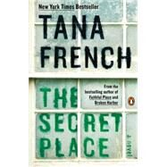 The Secret Place A Novel by French, Tana, 9780143127512
