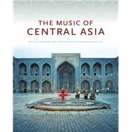 The Music of Central Asia by Levin, Theodore, 9780253017512