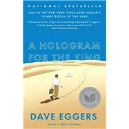 A Hologram for the King by EGGERS, DAVE, 9780307947512