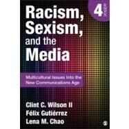 Racism, Sexism, and the Media : Multicultural Issues into the New Communications Age