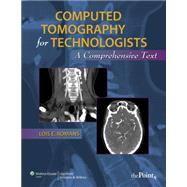 Computed Tomography for Technologists by Romans, Lois, 9780781777513
