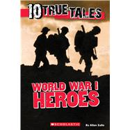 World War I Heroes (Ten True Tales) by Zullo, Allan, 9780545837514