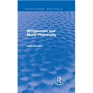 Wittgenstein and Moral Philosophy (Routledge Revivals) by Johnston; PAUL, 9781138777514