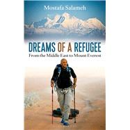 Dreams of a Refugee From the Middle East to Mount Everest by Salameh, Mostafa, 9781472927514