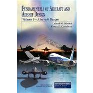Fundamentals of Aircraft and Airship Design: Aircraft Design by Nicolai, Leland M.; Carichner, Grant E., 9781600867514