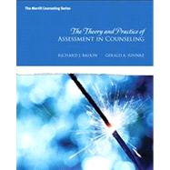 The Theory and Practice of Assessment in Counseling by Balkin, Richard S.; Juhnke, Gerald A., 9780137017515