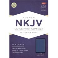 NKJV Large Print Compact Reference Bible, Cobalt Blue LeatherTouch by Holman Bible Staff, 9781433617515