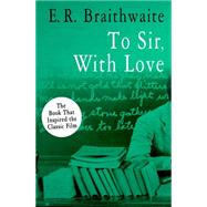 To Sir, With Love by Braithwaite, E. R., 9781480457515
