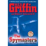 The Spymasters A Men at War Novel by Griffin, W.E.B.; Butterworth, William E., 9780399157516